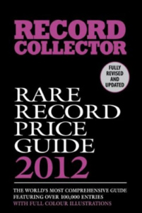 Record Collector Rare Record Price Guide 2012.